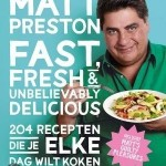 Fast, fresh & unbelievably delicious door Matt Preston